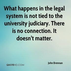 What happens in the legal system is not tied to the university judiciary. There is no connection. It doesn't matter.