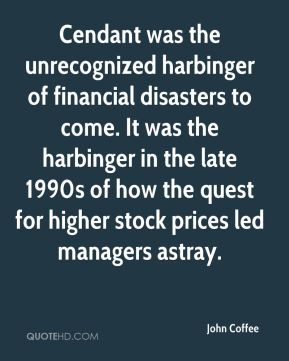 Cendant was the unrecognized harbinger of financial disasters to come. It was the harbinger in the late 1990s of how the quest for higher stock prices led managers astray.