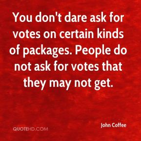 You don't dare ask for votes on certain kinds of packages. People do not ask for votes that they may not get.