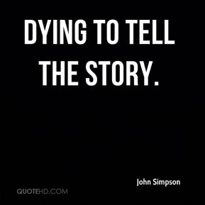 John Simpson  - Dying To Tell The Story.