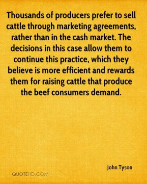 Thousands of producers prefer to sell cattle through marketing agreements, rather than in the cash market. The decisions in this case allow them to continue this practice, which they believe is more efficient and rewards them for raising cattle that produce the beef consumers demand.