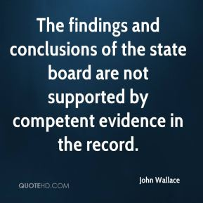 The findings and conclusions of the state board are not supported by competent evidence in the record.