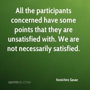 Kenichiro Sasae  - All the participants concerned have some points that they are unsatisfied with. We are not necessarily satisfied.