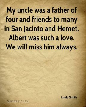 My uncle was a father of four and friends to many in San Jacinto and Hemet. Albert was such a love. We will miss him always.