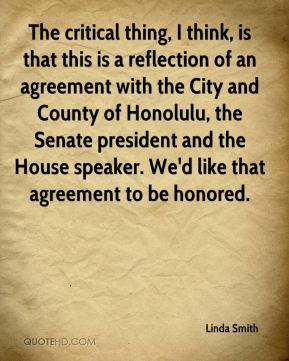 The critical thing, I think, is that this is a reflection of an agreement with the City and County of Honolulu, the Senate president and the House speaker. We'd like that agreement to be honored.