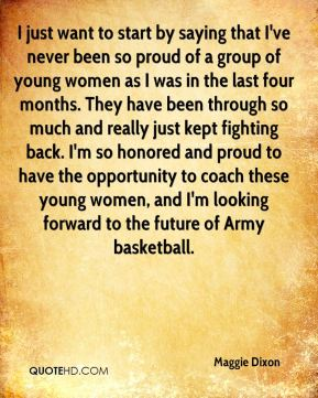 Maggie Dixon  - I just want to start by saying that I've never been so proud of a group of young women as I was in the last four months. They have been through so much and really just kept fighting back. I'm so honored and proud to have the opportunity to coach these young women, and I'm looking forward to the future of Army basketball.