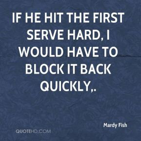 Mardy Fish Quotes | QuoteHD