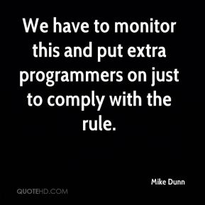 We have to monitor this and put extra programmers on just to comply with the rule.