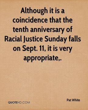 Although it is a coincidence that the tenth anniversary of Racial Justice Sunday falls on Sept. 11, it is very appropriate.