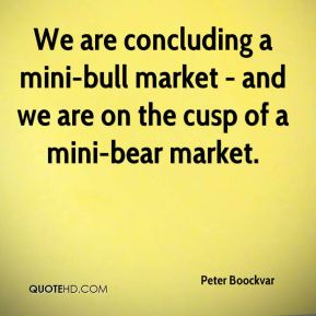 Peter Boockvar  - We are concluding a mini-bull market - and we are on the cusp of a mini-bear market.