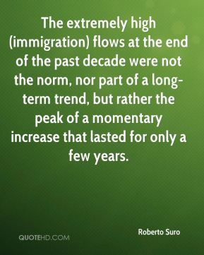 The extremely high (immigration) flows at the end of the past decade were not the norm, nor part of a long-term trend, but rather the peak of a momentary increase that lasted for only a few years.