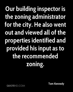 Our building inspector is the zoning administrator for the city. He also went out and viewed all of the properties identified and provided his input as to the recommended zoning.