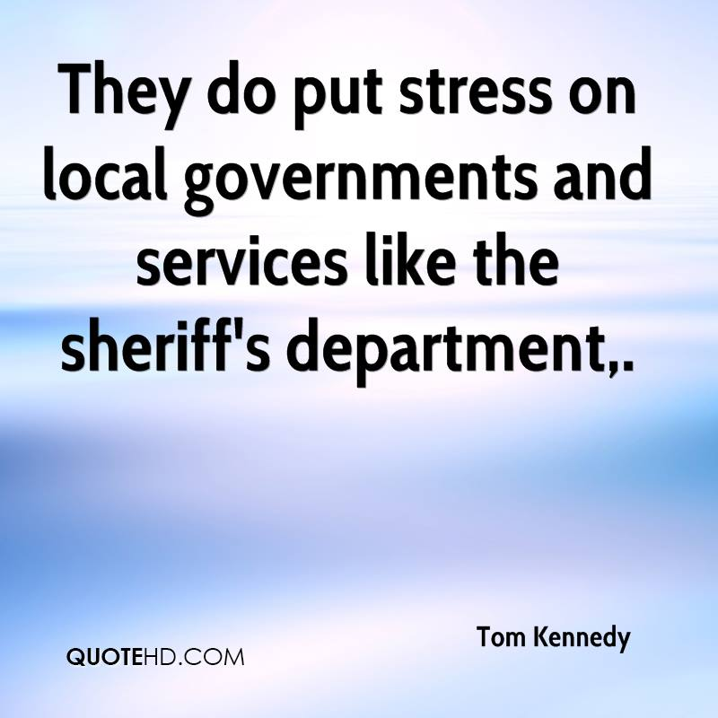 They do put stress on local governments and services like the sheriff's department.