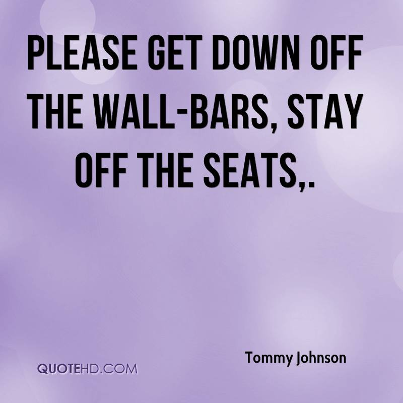 Please get down off the wall-bars, stay off the seats.