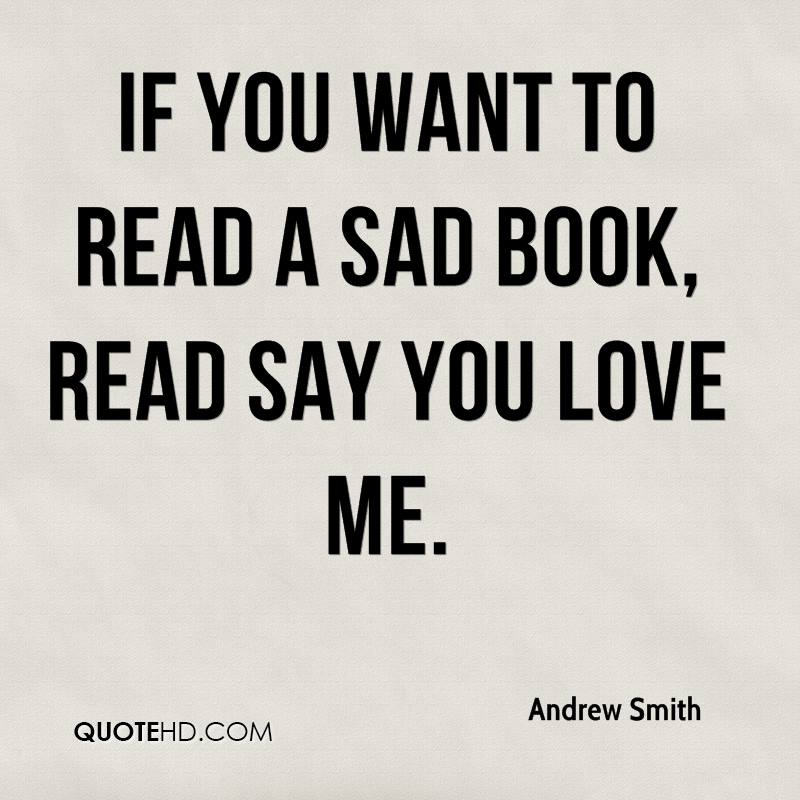 If you want to read a sad book, read Say You Love Me.