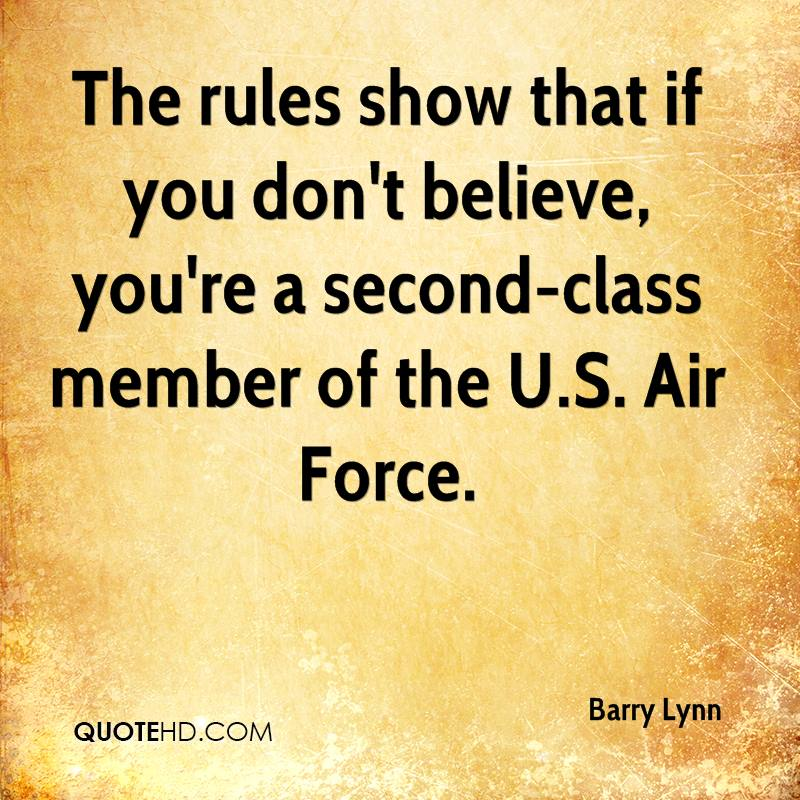 The rules show that if you don't believe, you're a second-class member of the U.S. Air Force.