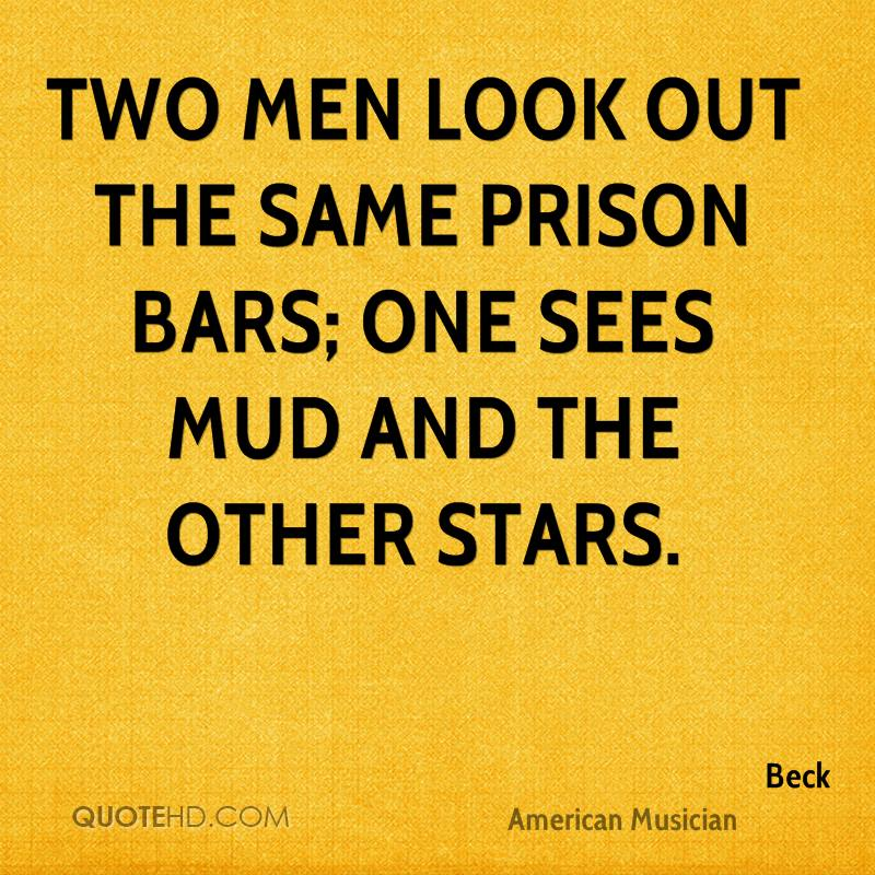 Two men look out the same prison bars; one sees mud and the other stars.