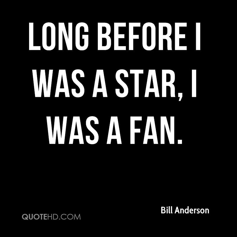 Long before I was a star, I was a fan.