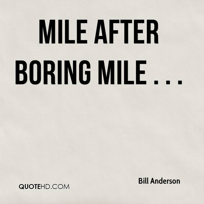 Mile after boring mile . . .
