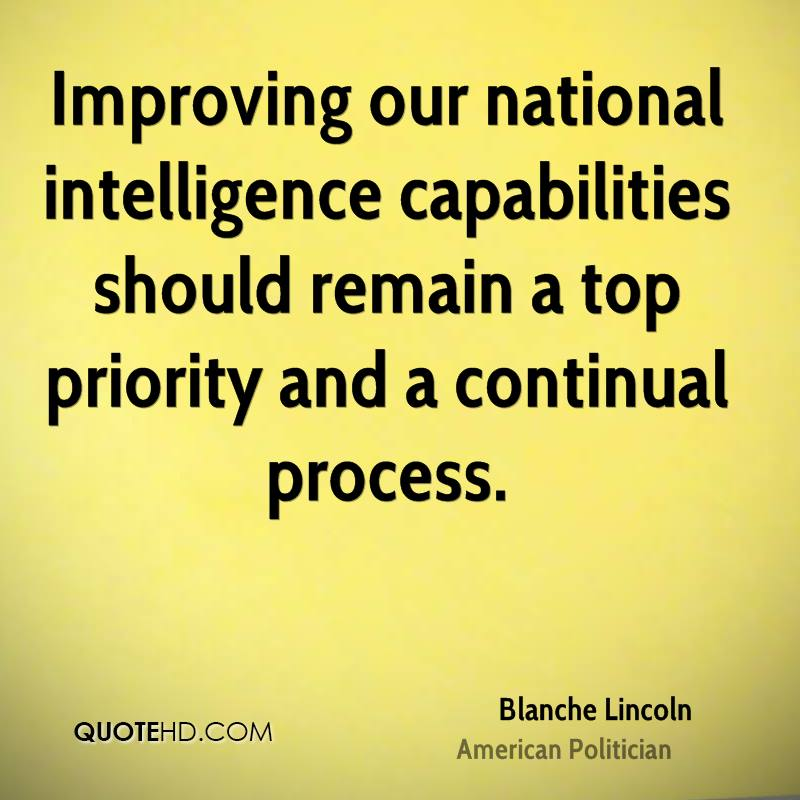 Improving our national intelligence capabilities should remain a top priority and a continual process.