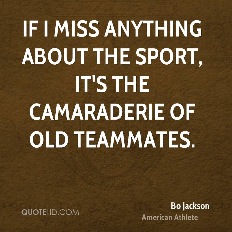 If I miss anything about the sport, it's the camaraderie of old teammates.