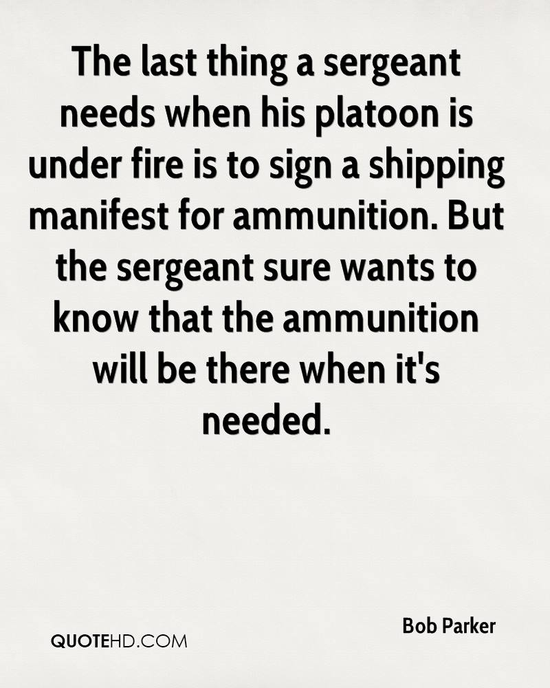 The last thing a sergeant needs when his platoon is under fire is to sign a shipping manifest for ammunition. But the sergeant sure wants to know that the ammunition will be there when it's needed.