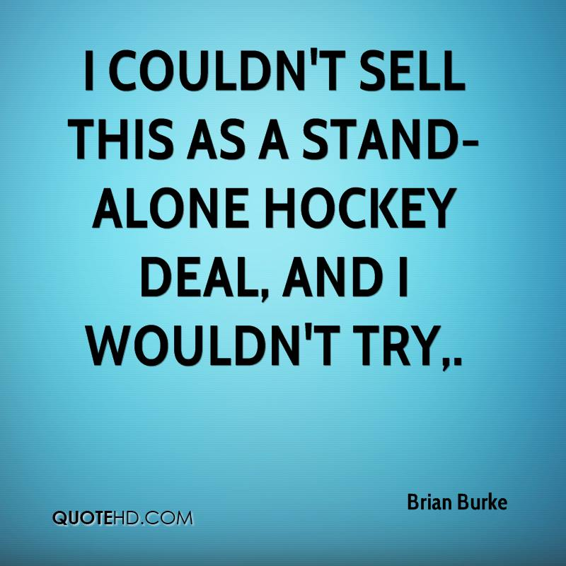 I couldn't sell this as a stand-alone hockey deal, and I wouldn't try.