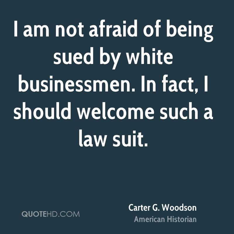 I am not afraid of being sued by white businessmen. In fact, I should welcome such a law suit.