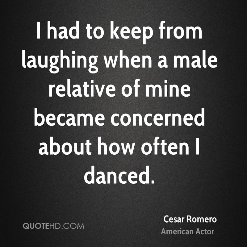 I had to keep from laughing when a male relative of mine became concerned about how often I danced.
