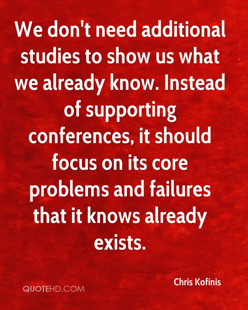 We don't need additional studies to show us what we already know. Instead of supporting conferences, it should focus on its core problems and failures that it knows already exists.