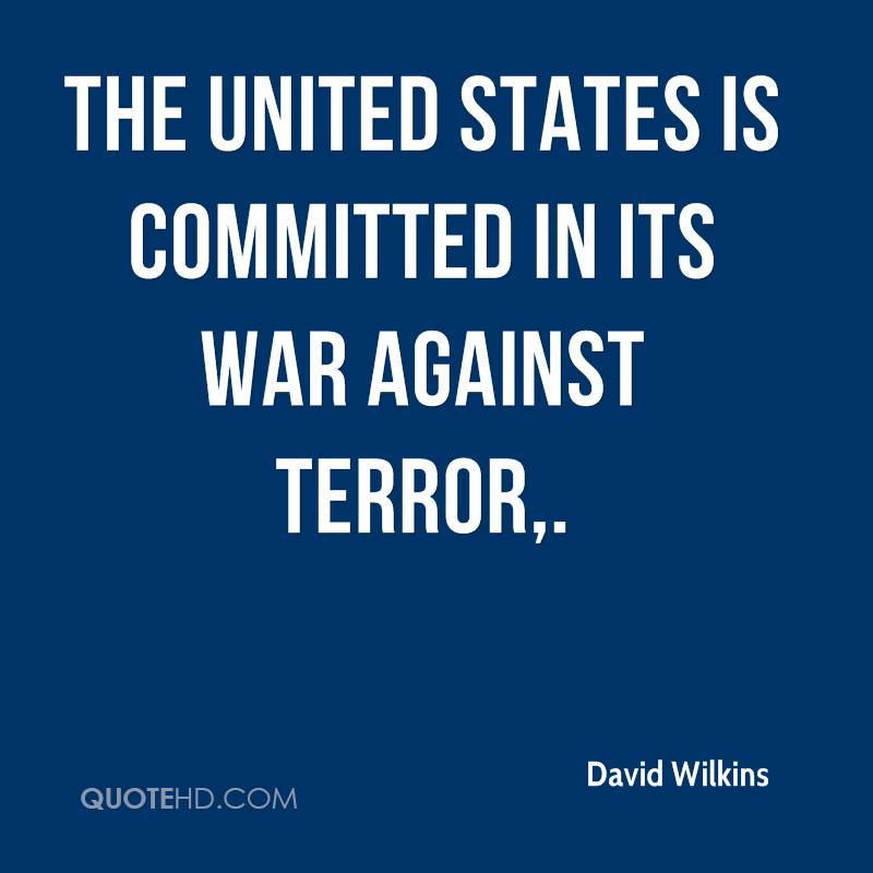 The United States is committed in its war against terror.