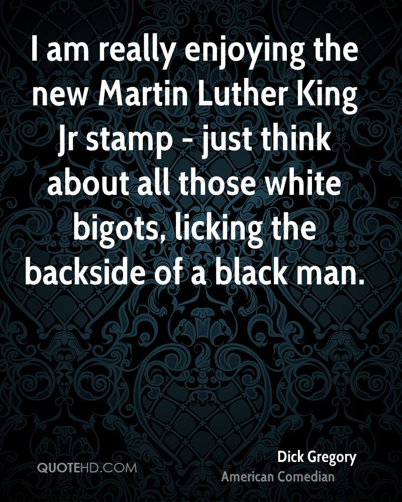 I am really enjoying the new Martin Luther King Jr stamp - just think about all those white bigots, licking the backside of a black man.