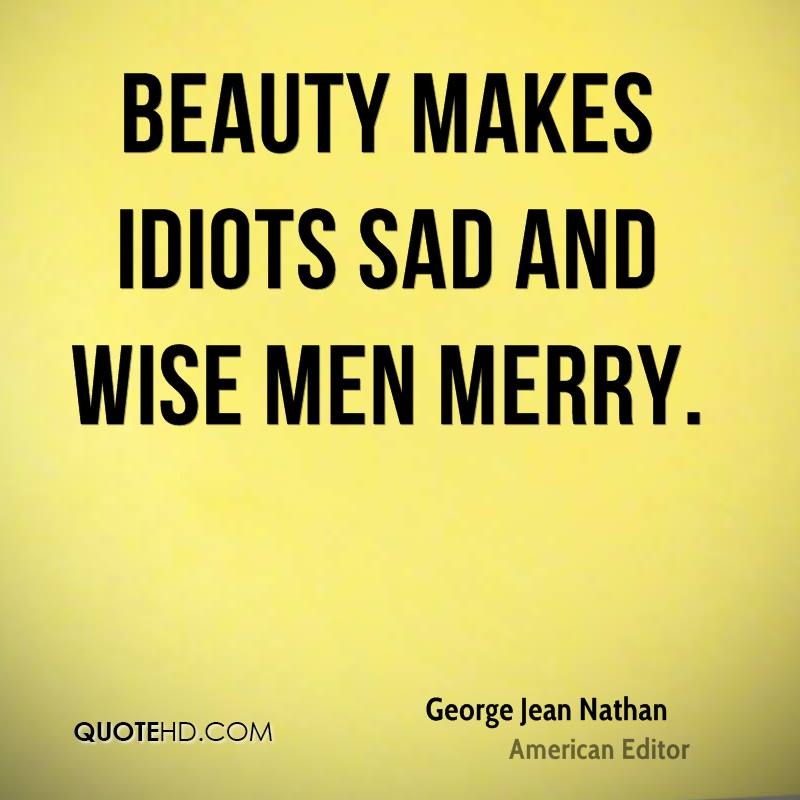 george jean nathan men quotes quotehd