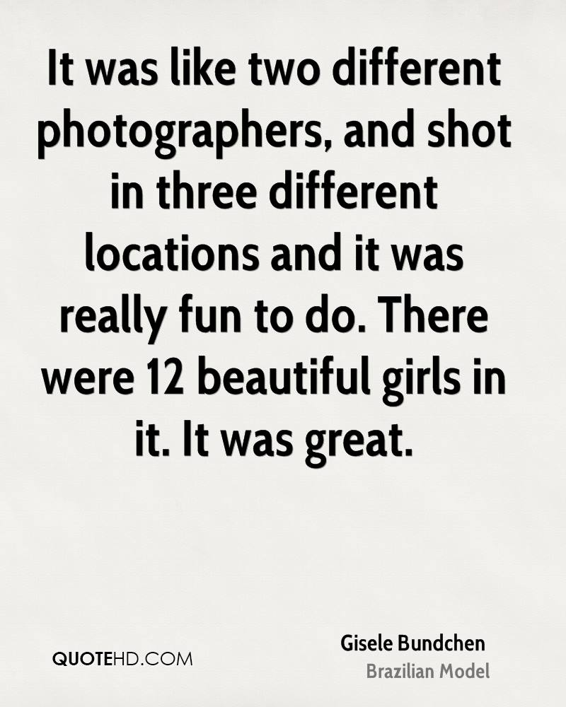 It was like two different photographers, and shot in three different locations and it was really fun to do. There were 12 beautiful girls in it. It was great.