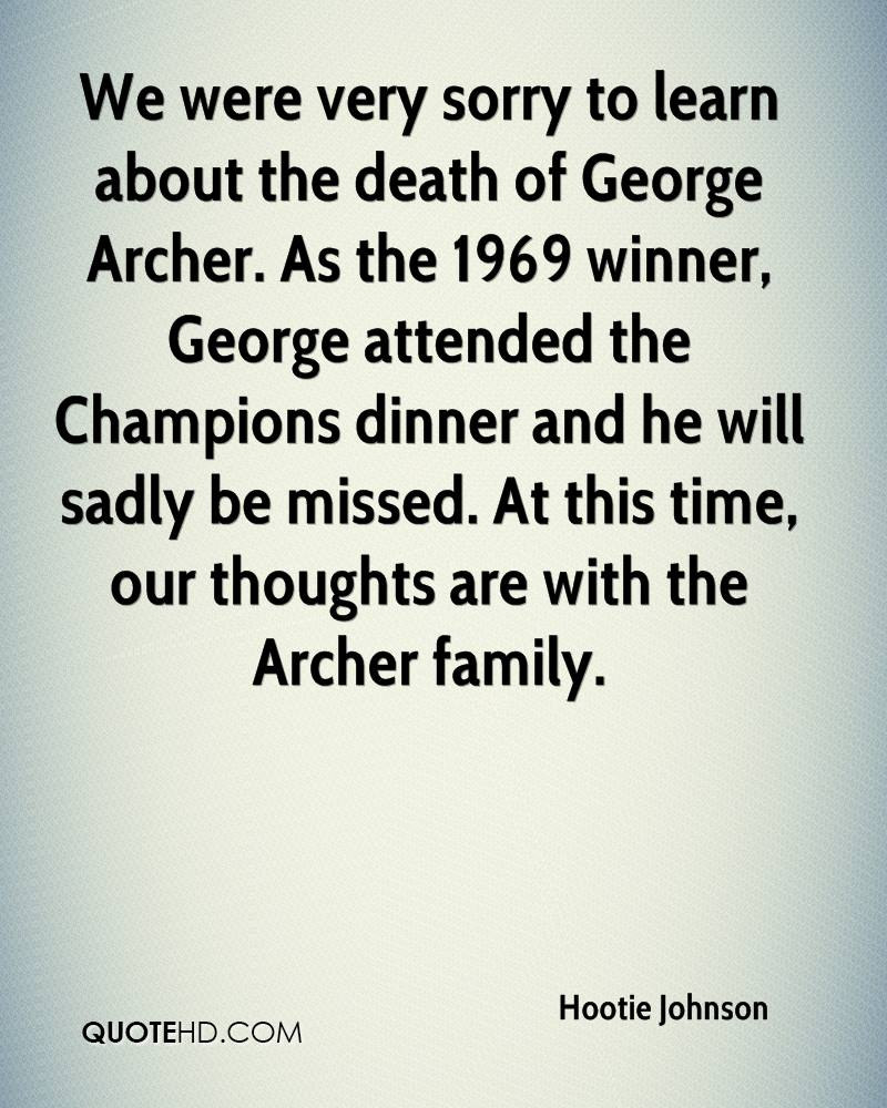 We were very sorry to learn about the death of George Archer. As the 1969 winner, George attended the Champions dinner and he will sadly be missed. At this time, our thoughts are with the Archer family.