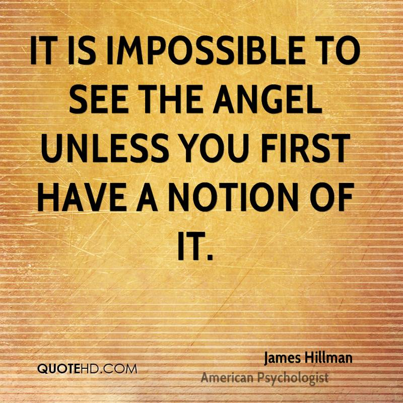 It is impossible to see the angel unless you first have a notion of it.