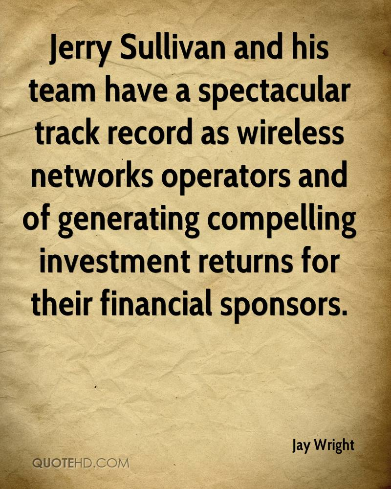 Jerry Sullivan and his team have a spectacular track record as wireless networks operators and of generating compelling investment returns for their financial sponsors.