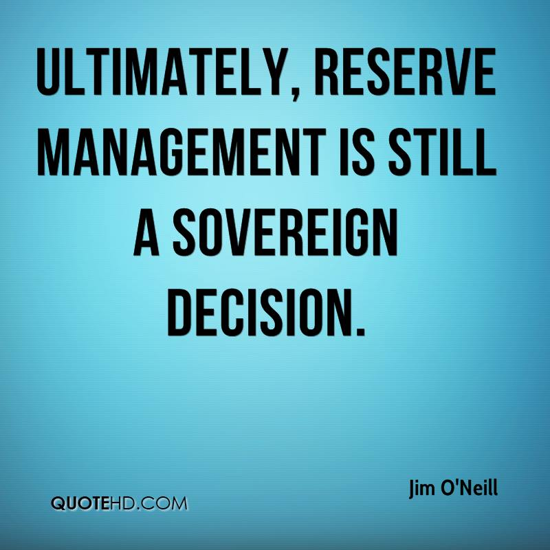 Ultimately, reserve management is still a sovereign decision.
