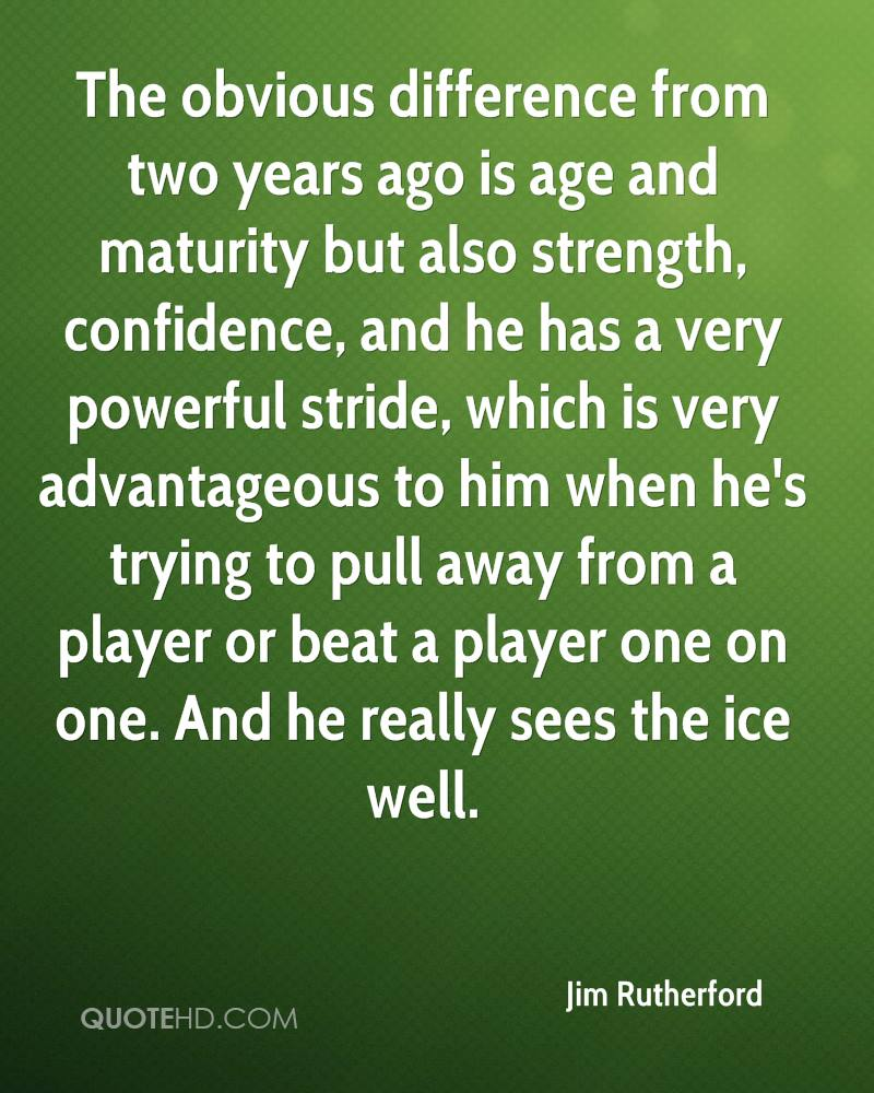 The obvious difference from two years ago is age and maturity but also strength, confidence, and he has a very powerful stride, which is very advantageous to him when he's trying to pull away from a player or beat a player one on one. And he really sees the ice well.