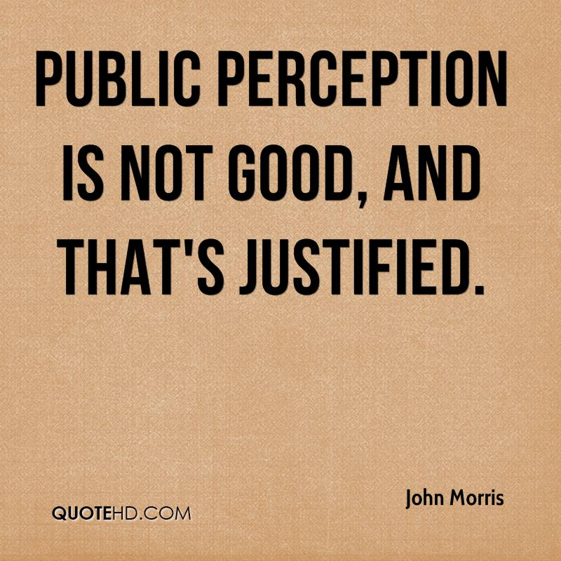 Public perception is not good, and that's justified.