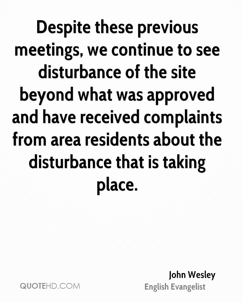 Despite these previous meetings, we continue to see disturbance of the site beyond what was approved and have received complaints from area residents about the disturbance that is taking place.
