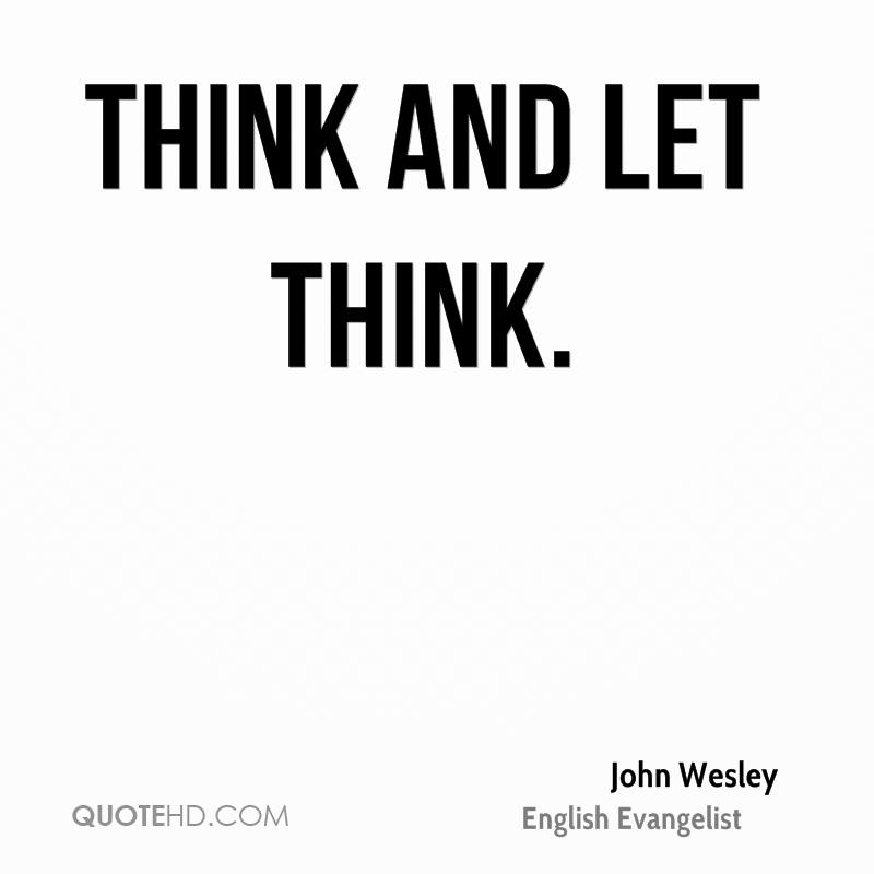 Think and let think.