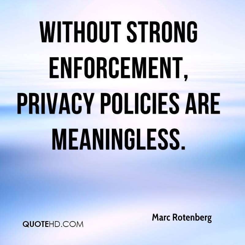 Without strong enforcement, privacy policies are meaningless.