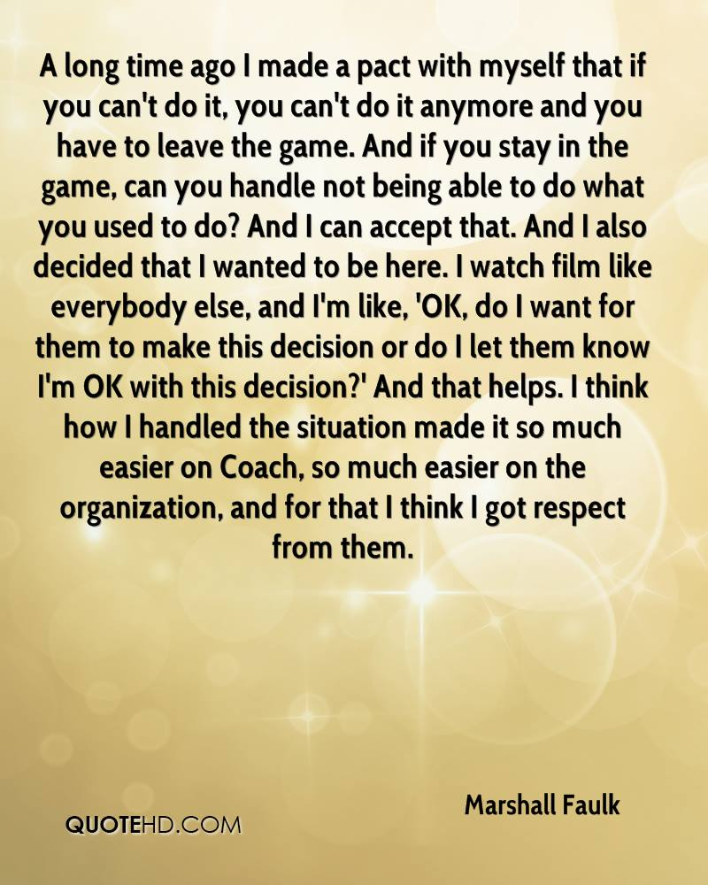 Marshall faulk quotes quotehd a long time ago i made a pact with myself that if you cant solutioingenieria Choice Image