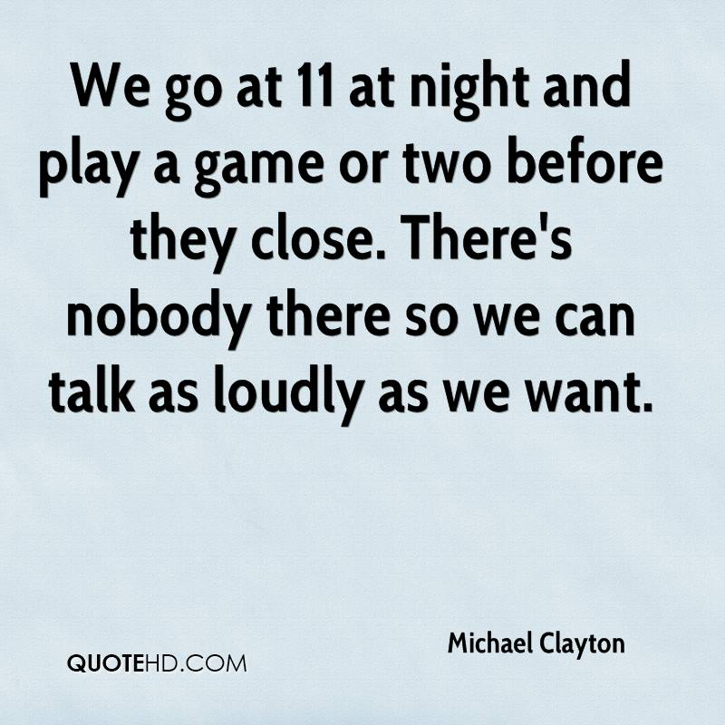 We go at 11 at night and play a game or two before they close. There's nobody there so we can talk as loudly as we want.