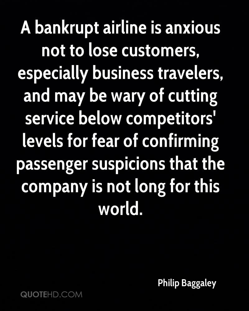 A bankrupt airline is anxious not to lose customers, especially business travelers, and may be wary of cutting service below competitors' levels for fear of confirming passenger suspicions that the company is not long for this world.