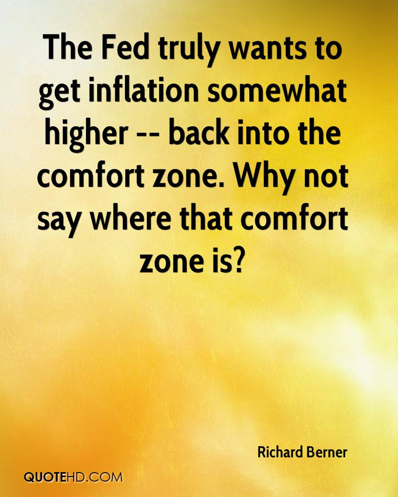 The Fed truly wants to get inflation somewhat higher -- back into the comfort zone. Why not say where that comfort zone is?