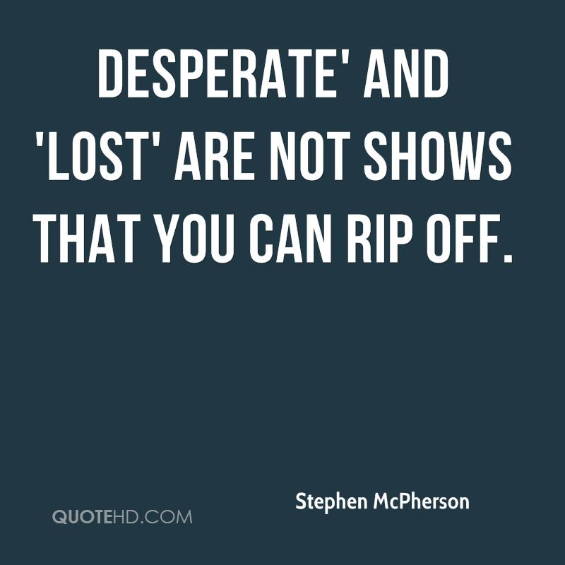 Desperate' and 'Lost' are not shows that you can rip off.
