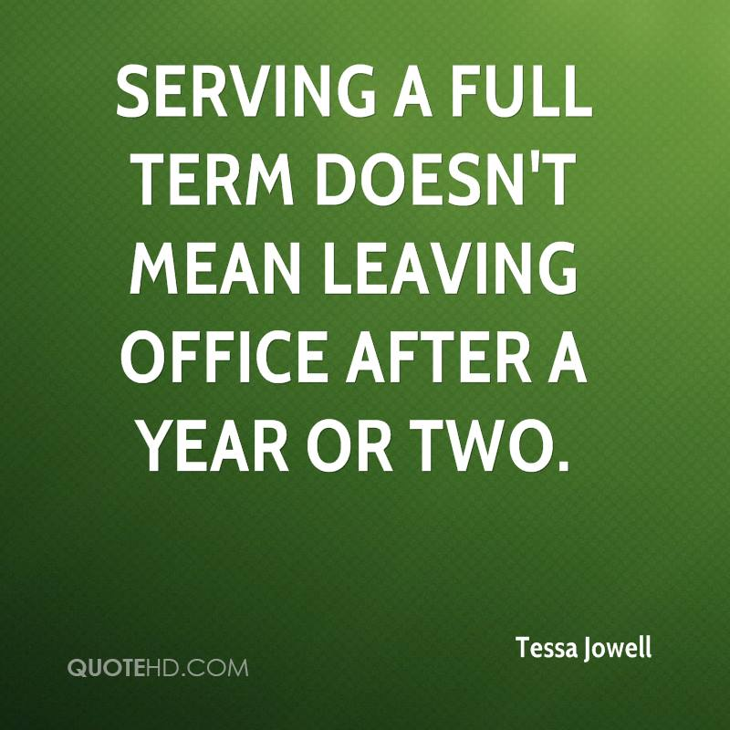 Serving a full term doesn't mean leaving office after a year or two.