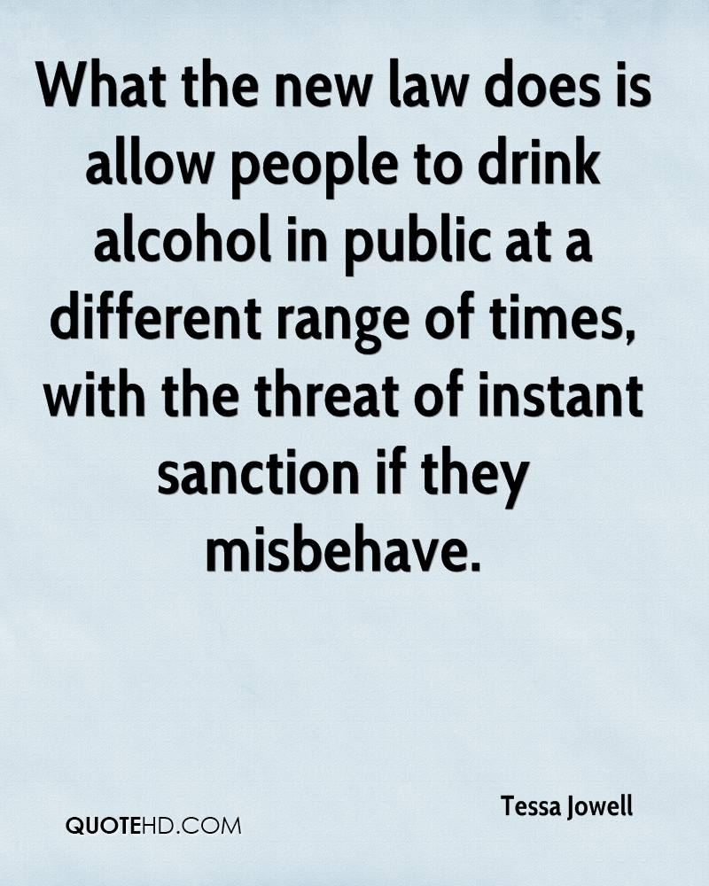 What the new law does is allow people to drink alcohol in public at a different range of times, with the threat of instant sanction if they misbehave.